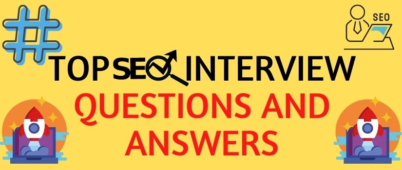 Top SEO interview questions & Answers